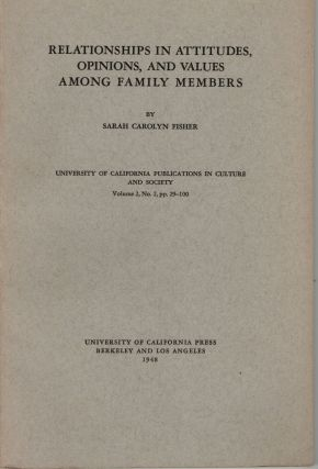 Relationships in Attitudes, Opinions, and Values Among Family Members. Sarah Carolyn Fisher