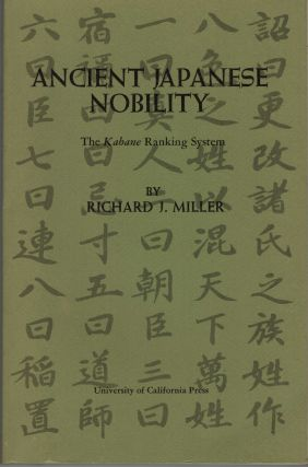 Ancient Japanese Nobility The Kebane Ranking System. Richard J. Miller