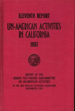 California Legislature Eleventh Report Of The Senate Fact-Finding Committee On Un-American...