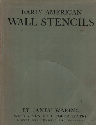 Early American Wall Stencils Their Origin, History and Use. Janet Waring.
