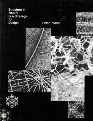 Structure In Nature Is A Strategy For Design. Peter Pearce.