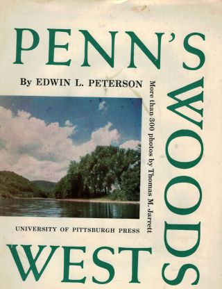 Penn's Woods West. Edwin L. Peterson