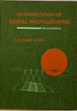 Interpretation of Aerial Photographs. T. Eugene Avery