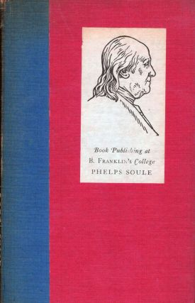 Book Publishing at B. Franklin's College. Phelps Soule