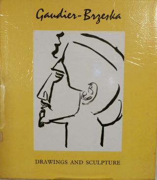 Gaudier-Brzeska Drawing And Sculpture. Henri Gaudier-Brzeska.