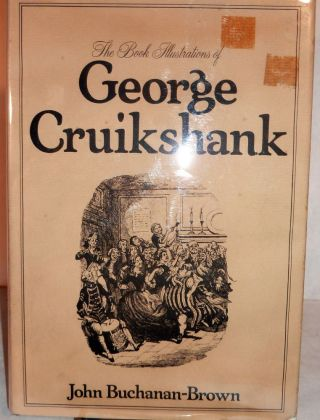 The Book Illustrations of George Cruikshank. John Buchanan-Brown