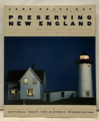 Preserving New England. Jane Holtz Kay, Pauline Chase-Harrell