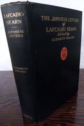 The Japanese Letters Of Lafcadio Hearn. Lafcadio Hearn.