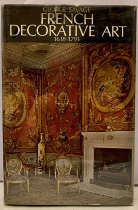 French Decorative Art 1638-1793. George Savage
