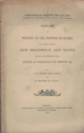Report On Portions Of The Province Of Quebec And Adjoining Areas InNew Brunswick And Maine...