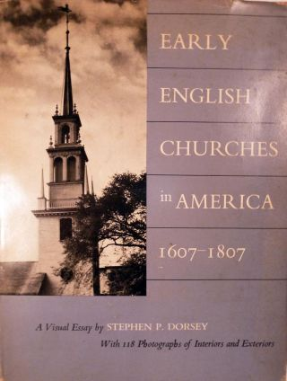 Early English Churches in America 1607-1807. Stephen Dorsey.