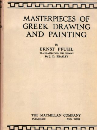 Masterpieces of Greek Drawing and Painting. Ernest Pfuhl