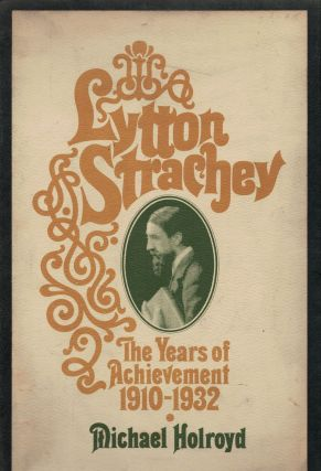 Lytton Strachey A Critical Biography. Michael Holroyd
