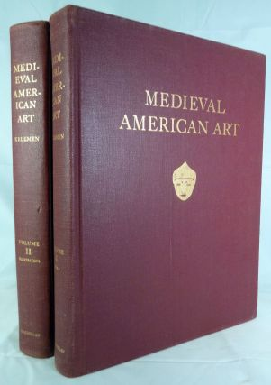 Medieval American Art A Survey in Two Volumes. Pal Kelemen.