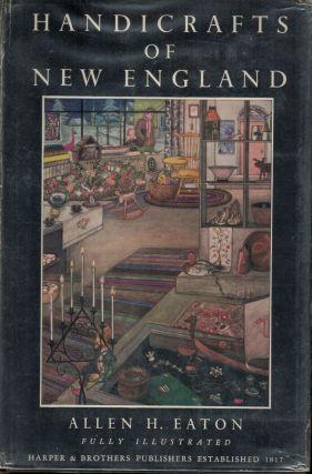 Handicrafts of New England. Allen H. Eaton