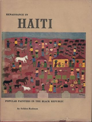 Renaissance in Haiti Popular Painters in the Black Republic. Selden Rodman