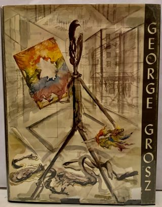 George Grosz with an Essay by the Artist. Herbert Bittner
