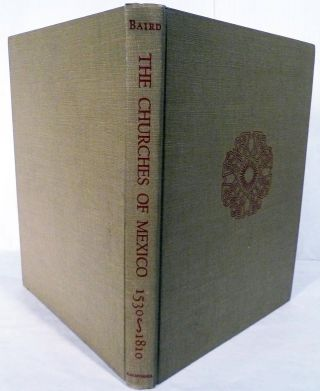 The Churches of Mexico 1530-1810. Joseph Armstrong Baird, Jr