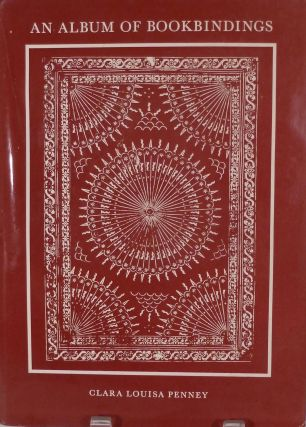 An Album of Selected Bookbindings. Clara Louisa Penney