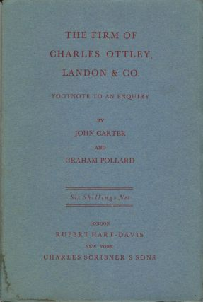 The Firm of Charles Ottley, Landon & Co. Footnote to an Enquiry. John Carter, Graham Pollard