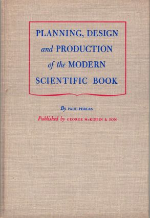 Planning, Design and Production of the Modern Scientific Book. Paul Perles