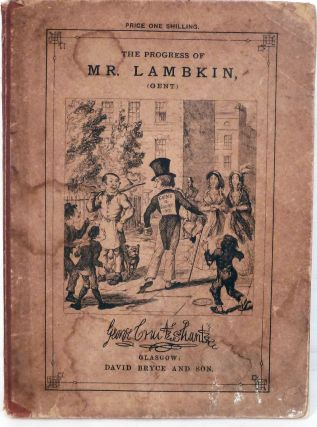 The Bachelor's Own Book; Or, The Progress of Mr. Lambkin, (GENT.), In The Pursuit of Pleasure and...