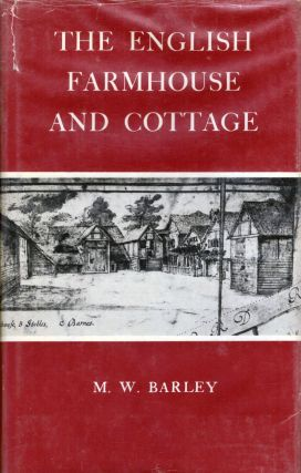 The English Farmhouse and Cottage. M. W. Barley