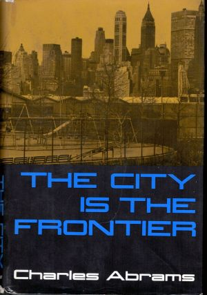 The City is the Frontier. Charles Abrams