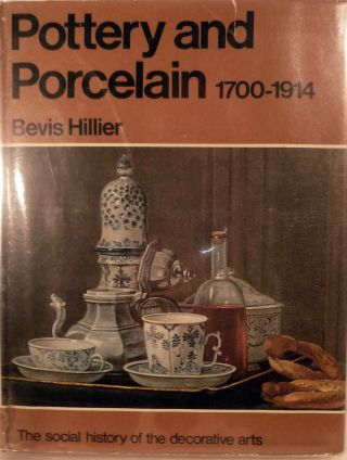 Pottery and Porcelain 1700-1914 England, Europe and North America The Social History of the...