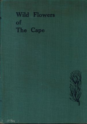 Wild Flowers of the Cape A Floral Year. A. Handel Hamer