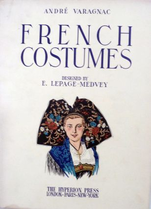 French Costumes. Andre Varagnac