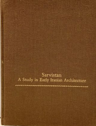 Sarvistan A Study in Early Iranian Architecture. Lionel Bier